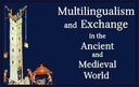 Multilingualism and Exchange in the Ancient and Medieval World logo